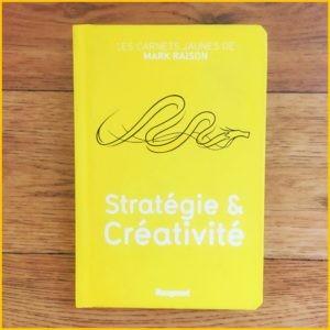 Stratégie et Créativité de Mark Raison